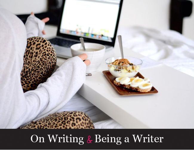 On writing and being a writer